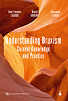 Understanding Bruxism: Current Knowledge and Practice