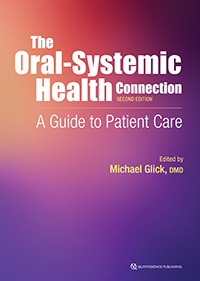 The Oral-Systemic Health Connection: A Guide to Patient Care, Second Edition